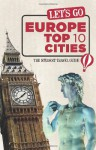 Let's Go Europe Top 10 Cities: The Student Travel Guide - Harvard Student Agencies, Inc.
