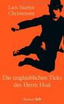 Die unglaublichen Ticks des Herrn Hval: Roman - Lars Saabye Christensen, Christel Hildebrandt
