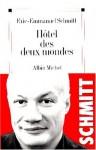 Hotel Des Deux Mondes - Éric-Emmanuel Schmitt