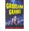 Groosham Grange - Anthony Horowitz