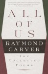 All of Us: The Collected Poems - Raymond Carver