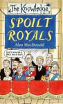 Spoilt Royals - Alan MacDonald