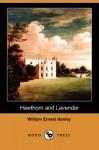Hawthorn and Lavender (Dodo Press) - William Ernest Henley