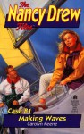 Making Waves - Carolyn Keene, Anne Greenberg