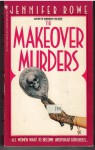 The Makeover Murders - Jennifer Rowe