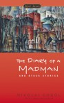 The Diary of a Madman and Other Stories - Nikolai Gogol, Priscilla Meyer, Andrew R. McAndrew