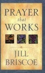 Prayer That Works - Jill Briscoe