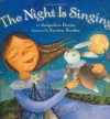 The Night is Singing - Jacqueline Davies, Kyrsten Brooker