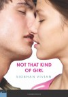 Not That Kind of Girl - Siobhan Vivian
