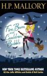 Fire Burn and Cauldron Bubble - H.P. Mallory