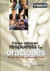 Como Obtener Respuesta a Tus Oraciones: Tu Plan de Accion Espiritual Para 10 Dias (How to Get Your Prayers Answered: Your 10-Day Spiritual Action Plan - Kenneth Copeland, Gloria Copeland