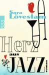 Herz aus Jazz - Sara Lövestam, Stephanie Elisabeth Baur