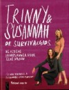 Trinny & Susannah : de survivalgids : de ultieme jaarplanner voor elke vrouw - Trinny Woodall, Susannah Constantine, Paulien Cornelisse
