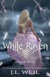 White Raven: Raven Series, book 1 (Volume 1) - J.L. Weil