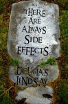 There Are Always Side Effects - Douglas Lindsay