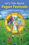 Let's Talk About Pagan Festivals - Siusaidh Ceanadach