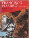 Francisco Pizarro: Finder Of Peru - Ronald Syme
