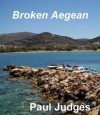 Broken Aegean - Paul Judges