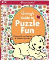 Honey's Guide to Puzzle Fun: Crosswords, Word Games, & Other Fun Puzzles! [With Sticker(s)] - Carrie Anton, Casey Lukatz, Carolyn Gavin