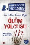 Sherlock Holmes : Ölüm Yolcusu - Arthur Conan Doyle
