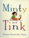 Minty and Tink - Emma Chichester Clark