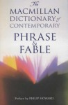 The Macmillan Dictionary of Contemporary Phrase & Fable - Philip Howard, Jonathan Law, Alan Isaacs