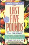 The Last Five Pounds: How To Lose Them And Leave Them Forever - Jamie Pope