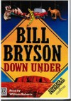 Down Under - Bill Bryson, William Roberts