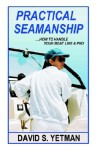 Practical Seamanship - David Yetman, Phyllis Klucinec