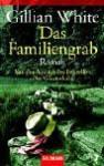Das Familiengrab - Gillian White, Isabella Bruckmaier