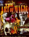 The Art of Magic: The Companion to the PBS Special - Carl Waldman, Joe Layden