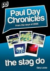 The Stag Do - Paul Day Chronicles (The Laugh out Loud Comedy Series) - Gary Locke