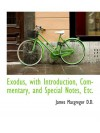 Exodus, with Introduction, Commentary, and Special Notes, Etc. - James Macgregor
