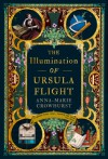 The Illumination of Ursula Flight - Anna-Marie Crowhurst