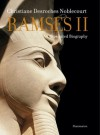 Ramses II: An Illustrated Biography - Christiane Desroches-Noblecourt