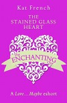 The Stained Glass Heart: A Love...Maybe Valentine eShort - Kat French