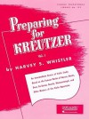 Preparing for Kreutzer: Volume 1 (Rubank Eductional Library No. 152) - Harvey S. Whistler