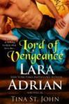 Lord of Vengeance - Tina St. John, Lara Adrian