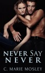 Never Say Never - C. Marie Mosley