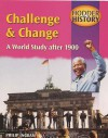 Challenge and Change: a World Study After 1900: Mainstream Edition (Hodder History) - Chris Hodgson, Martyn Whittock, Phil Ingram
