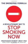 The SmokeFree Formula: A Revolutionary Way to Stop Smoking Now - Robert West