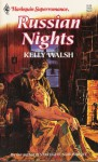 Russian Nights - Kelly Walsh