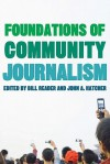 Foundations of Community Journalism - Bill Reader, John Hatcher, William (Bill) H. Reader