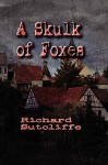 A Skulk of Foxes - Richard Sutcliffe
