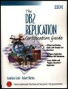 The DBS Replication Certification Guide - Jonathan Cook, Robert Harbus