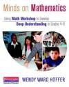 Minds on Mathematics: Using Math Workshop to Develop Deep Understanding in Grades 4-8 - Wendy Ward Hoffer