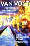 Les Portes De L'éternité: Le Cycle Du Non A ; Le Cycle Des Marchands D'armes - A.E. van Vogt, Jacques Goimard, Boris Vian, Michel Deutsch