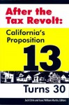 After the Tax Revolt: California's Proposition 13 Turns 30 - Isaac William Martin, Jack Citrin