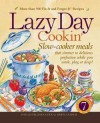Lazy Day Cookin: Slow-Cooker Meals That Simmer to Delicious Perfection While You Work, Play or Sleep - Phyllis Pellman Good