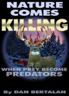 Nature Comes Killing - Dan Bertalan